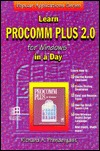Learn Procomm Plus 2.0 for Windows in a Day (Popular Applications Series)  by  Richard A. Prendergast