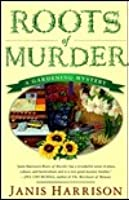 Roots of Murder (Gardening Mystery)
