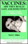 Vaccines: Are They Really Safe And Effective! A Parents Guide To Childhood Shots  by  Neil Z. Miller