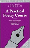 A Practical Poetry Course Alison Chicholm
