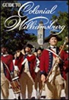 Official Guide to Colonial Williamsburg