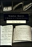 Simple Gifts : A Memoir of a Shaker Village