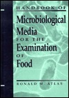 The Handbook of Microbiological Media for the Examination of Food Ronald M. Atlas