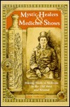 Mystic Healers and Medicine Shows: Blazing Trails to Wellness in the Old West and Beyond Gene   Fowler