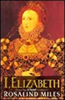 I, Elizabeth: The Word of a Queen