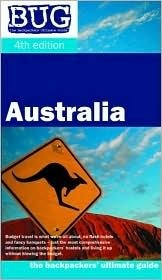 Bug Australia: The Backpackers Ultimate Guide (Bug: The Backpackers Ultimate Guide Series)  by  Tim Uden