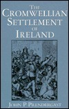 The Cromwellian Settlement Of Ireland John P. Prendergast