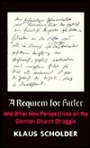 A Requiem For Hitler: And Other New Perspectives On The German Church Struggle Klaus Scholder