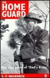 The Home Guard: A Military and Political History S.P. Mackenzie