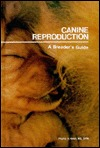 Canine Reproduction: A Breeders Guide Phyllis A. Holst
