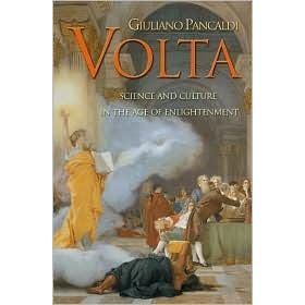 Volta: Science And Culture In The Age Of Enlightenment - Giuliano Pancaldi
