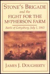 Stones Brigade And The Fight For The Mcpherson Farm  by  James J. Dougherty