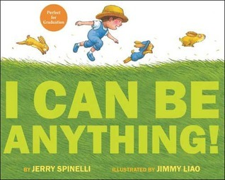 I Can Be Anything! Jerry Spinelli