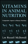 Vitamins In Animal Nutrition: Comparative Aspects To Human Nutrition  by  Lee Russell McDowell