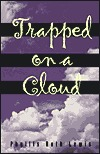 Trapped on a Cloud Phyllis Roth Lewis