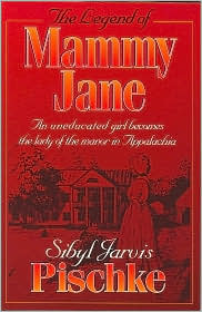 Legend of Mammy Jane Sibyl Jarvis Pischke