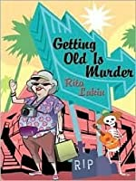 Getting Old Is Murder (Gladdy Gold, #1)