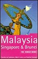 Malaysia, Singapore, Brunei: The Rough Guide, First Edition