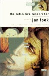 The Reflective Researcher: Social Workers Theories Of Practice Research  by  Jan Fook