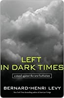 Left in Dark Times: A Stand Against the New Barbarism