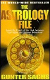 The Astrology File: Scientific Proof of the Link Between Star Signs and Human Behavior  by  Gunter Sachs