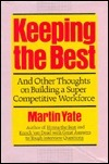Keeping the Best and Other Thoughts on Building a Super Competitive Workforce  by  Martin Yate