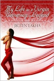 My Life as a Virgin Becoming a Legend My Life as a Virgin Becoming a Legend  by  Jigten Lakha