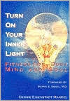 Turn On Your Inner Light: Fitness for Body, Mind and Soul  by  Debbie Mandel