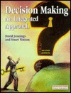 Decision Making: An Integrated Approach  by  David Jennings