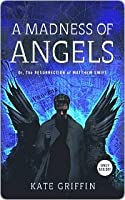 Madness of Angels (Matthew Swift, #1)