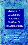 New Parallel Algorithms for Direct Solution of Linear Equations  by  C. Siva Ram Murthy