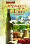 Cadogan Guides Lazy Days Out in the Loire (The Lazy Days Series)  by  Phillipe Barbour