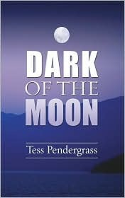 Dark of the Moon Tess Pendergrass