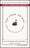 The Frog Prince: A Fairy Tale for Consenting Adults  by  Stephen Mitchell