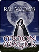 Moon Magick [Coven of the Wolf Book 2]