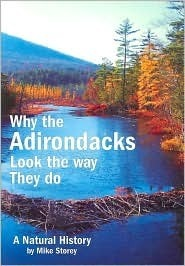 Why the Adirondacks Look the way They do  by  Mike Storey