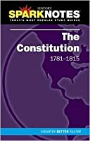 The Constitution (1781-1815) (SparkNotes History Note)  by  SparkNotes