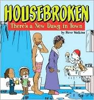Housebroken: Theres a New Dawg in Town  by  Steve Watkins