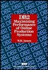 DB2: Maximizing Performance of Online Production Systems  by  William H. Inmon