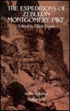 The Expeditions of Zebulon Montgomery Pike Zebulon Montgomery Pike