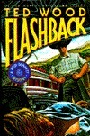 Flashback (Reid Bennett, #8)  by  Ted Wood