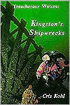 Treacherous Waters: Kingstons Shipwrecks  by  Cris Kohl