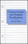 Communication and Student Socialization  by  Ann Q. Staton