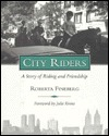 City Riders: A New York Story of Riding and Friendship  by  Roberta Fineberg