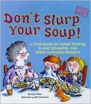 Dont Slurp Your Soup! Lynne Gibbs