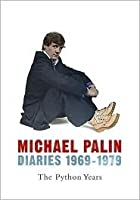 Diaries: The Python Years, 1969-1979 (Palin Diaries, #1)