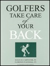 Golfers: Take Care of Your Back  by  Susan M. Carpenter