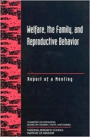 Welfare, the Family, and Reproductive Behavior: Report of a Meeting  by  National Research Council