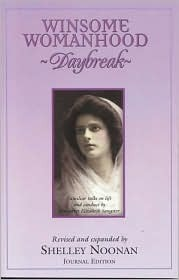 Winsome Womanhood: Daybreak--Familiar Talks on Life and Conduct  by  Margaret Elizabeth Sangster, Journal Edition by Shelley Noonan