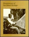 Reminiscences of Sea Island Heritage: Legacy of Freedman on St. Helena Island  by  Ronald Daise
